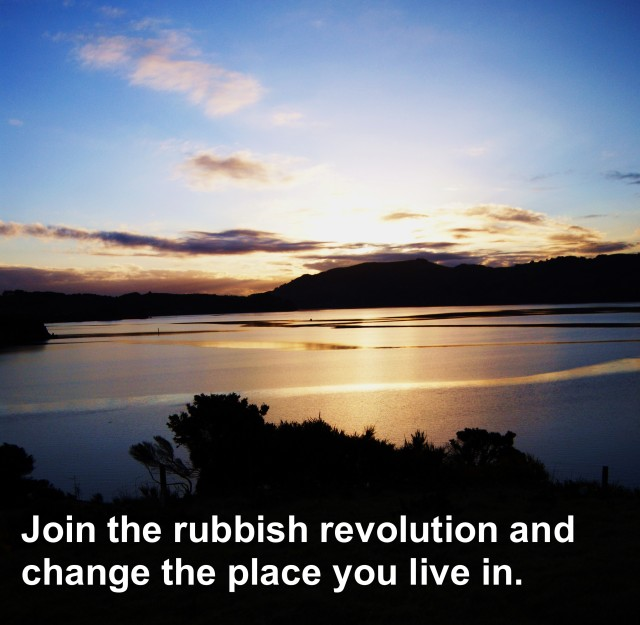 Join the rubbish revolution and change the place you live in
